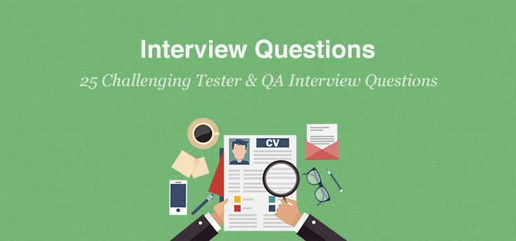 25 Challenging Tester & QA Interview Questions | Gurock