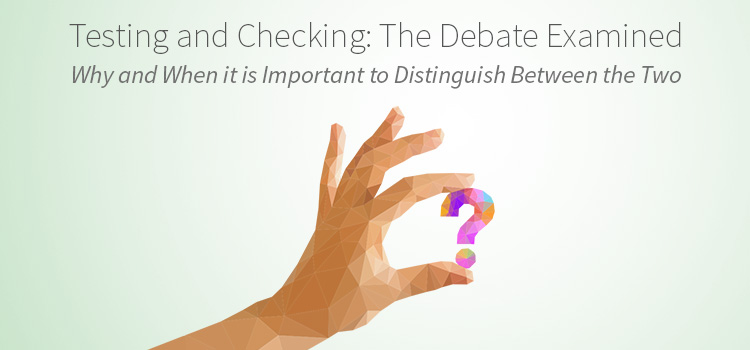 The Checking and Testing Debate Explained: Everything You Need to Know...