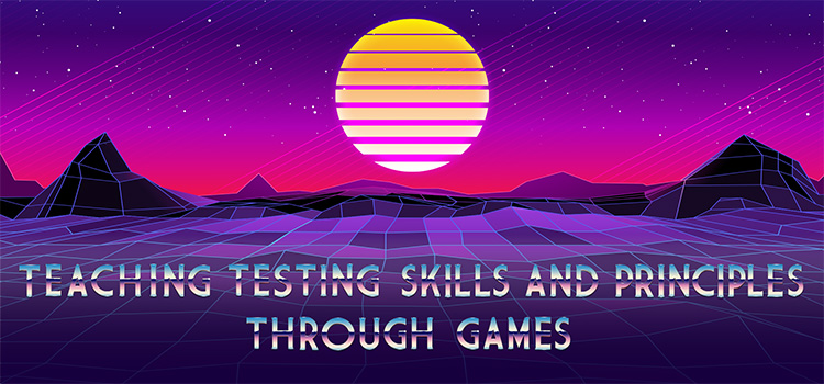Teaching Software Testing With Games