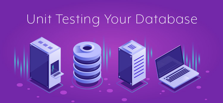 How to Unit Test Your Database