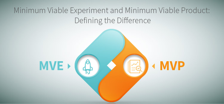 Difference between Minimum Viable Experiment and Minimum Viable Product.