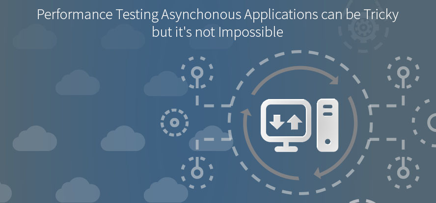 Performance Testing Asynchronous Applications