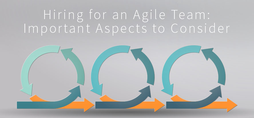 How to Hire the Agile Team You Need