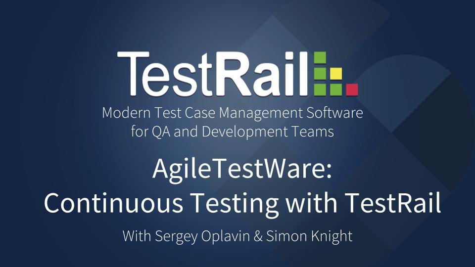 Continuous Testing. Continuous Intergation. Continuous Delivery. TestRail.