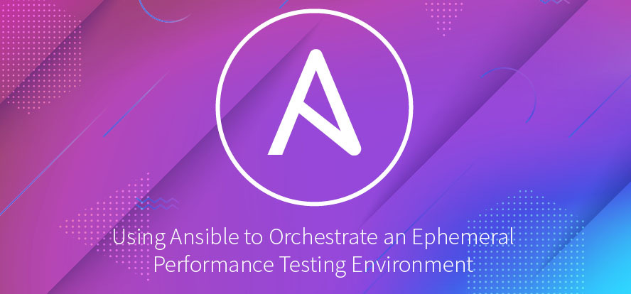 Ansible Ephemeral Performance Testing Environment, Using Ansible Setup Performance Testing Environment, Testing With Ansible, Ansible Push Provisioning, Ephemeral Computing, Ansible, TestRail