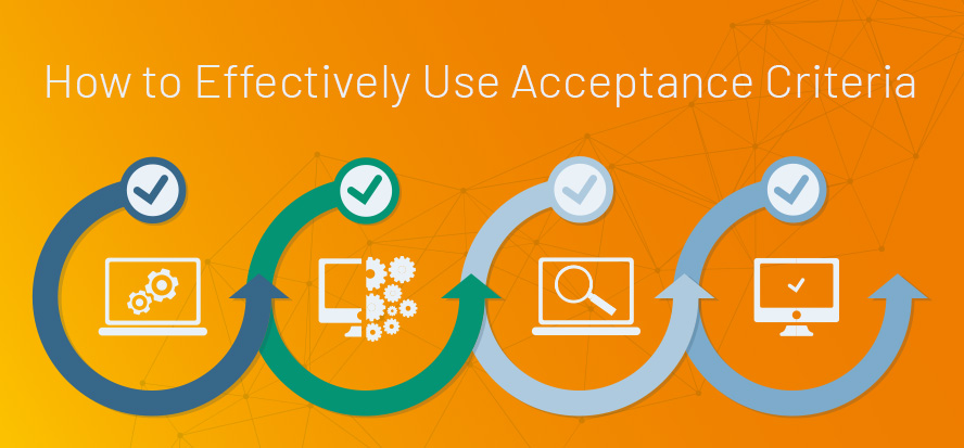 Acceptance criteria, How testers use acceptance criteria, Automation design, Development checklist criteria, Test cases, Rejection criteria. TestRail.