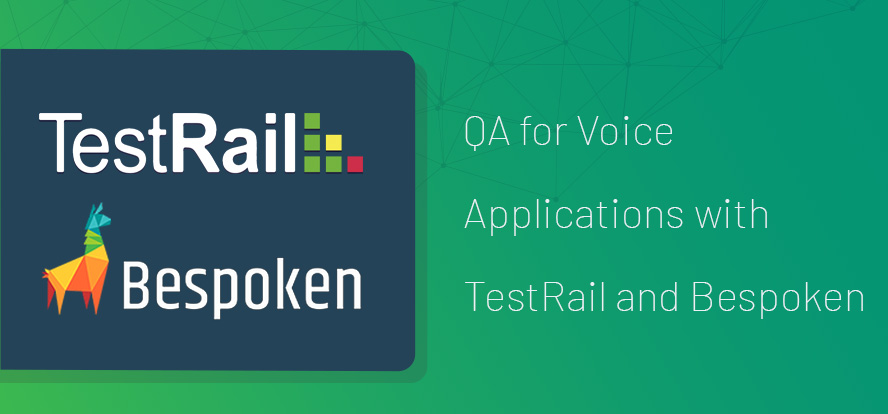 QA for Voice Applications with TestRail and Bespoken