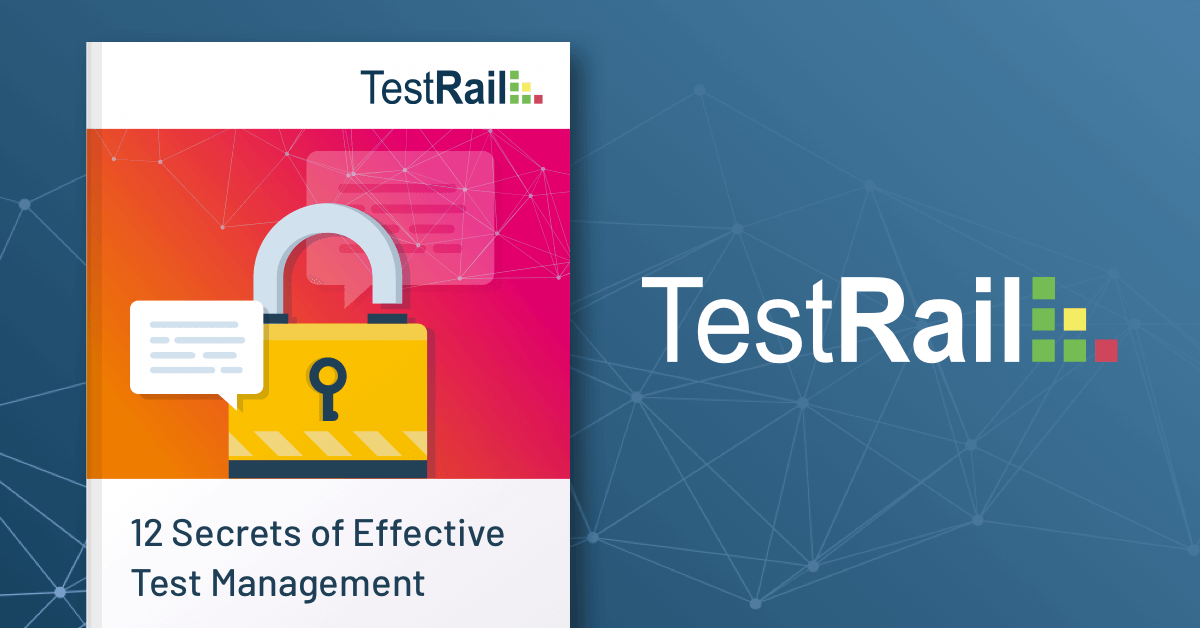 TestRail, Effective Test Management