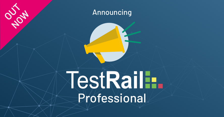 Announcing TestRail Professional